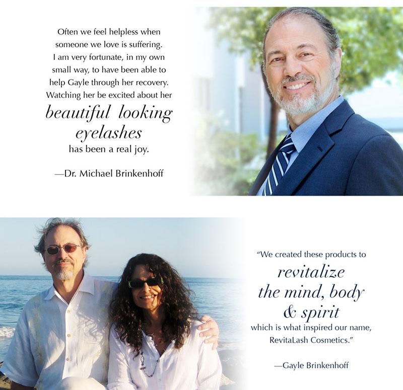 Bác sĩ Michael Brinkenhoff đã nghiên cứu và chế tạo thành công Revitalash Advanced Eyelash để dành tặng cho người vợ của mình.