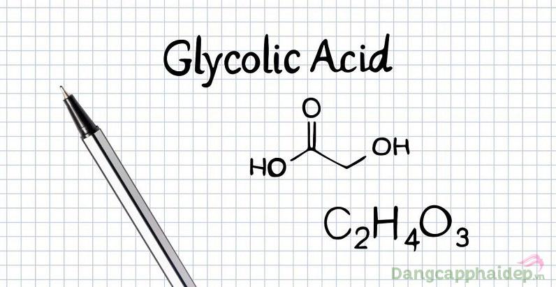 Glycolic acid có tác dụng làm sạch, làm mờ sắc tố da và chống lão hóa hiệu quả