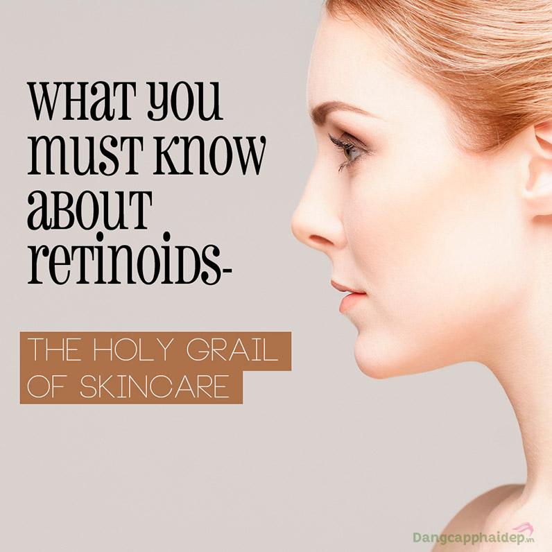 """Retinoids là """"tiêu chuẩn vàng"""" cho việc chống lão hoá và điều trị sắc tố."""