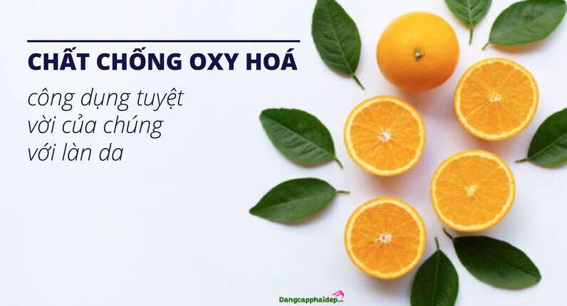 Thành phần chăm sóc da thứ nhất: Chất chống oxy hóa và kem chống nắng