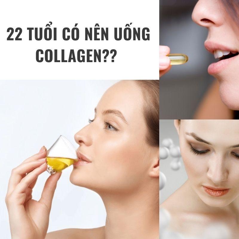 22 tuổi có nên uống collagen không?