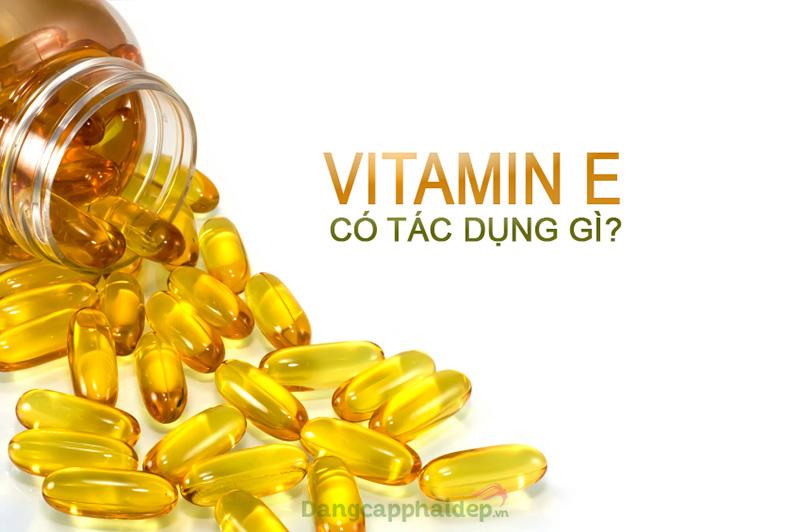 Công dụng của thuốc vitamin E với sức khỏe và làn da.